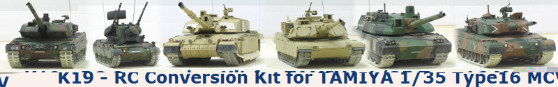 K19 - RC Conversion Kit for TAMIYA 1/35 Type16 MCV