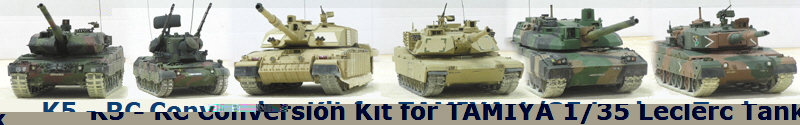 K5 - RC Conversion Kit for TAMIYA 1/35 Leclerc Tank
