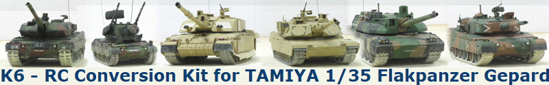 K6 - RC Conversion Kit for TAMIYA 1/35 Flakpanzer Gepard